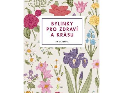 Bylinky pro zdraví a krásu 192 stran