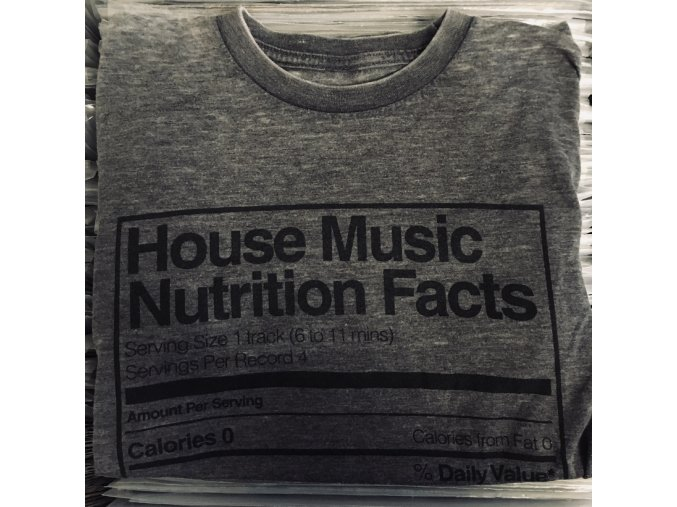 T-Shirt House Music Nutrition Facts
