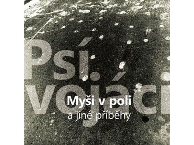 Psí Vojáci – Myši V Poli A Jiné Příběhy