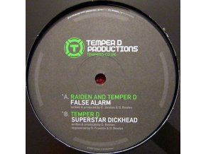 Raiden & Temper D / Temper D ‎– False Alarm / Superstar Dickhead