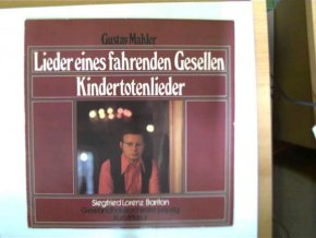 Mahler - Lieder eines fahrenden Gesellen - Kindertotenlieder, Siegfried Lorenz - Bariton, Gwandhausorchester Leipzig, Kurt Masur