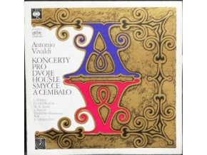 Antonio Vivaldi [David Oistrach , Isaac Stern ,Willam R.Smith ] - KONCERT PRO DVOJE HOUSLE