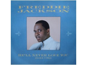Freddie Jackson ‎– He'll Never Love You (Like I Do)