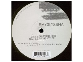 Smyglyssna – Sight Is Something More Than All Things Seen EP