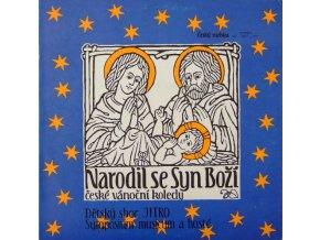 Dětský Sbor Jitro, Symposium Musicum – Narodil Se Syn Boží - České Vánoční Koledy