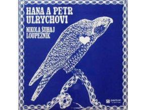 Hana A Petr Ulrychovi – Nikola Šuhaj Loupežník
