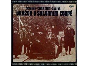 Smoljak - Cimrman - Svěrák – Vražda V Salonním Coupé