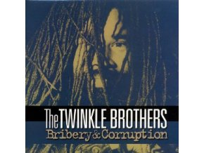 Twinkle Brothers – Bribery And Corruption