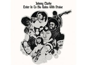Johnny Clarke – Enter Into His Gate With Praise