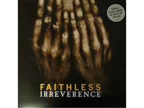 Faithless ‎– Irreverence