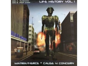 Matrix/Fierce / Cause 4 Concern ‎– Life History Vol. 1