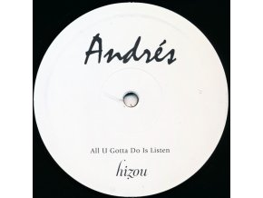 Andrés ‎– All U Gotta Do Is Listen