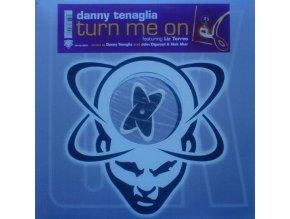 Danny Tenaglia – Turn Me On.jpeg