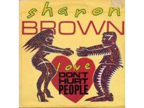 Sharon Brown – Love Don't Hurt People
