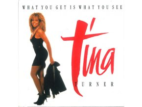 Tina Turner – What You Get Is What You See 7'
