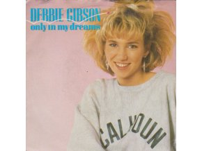 Debbie Gibson ‎– Only In My Dreams 7'