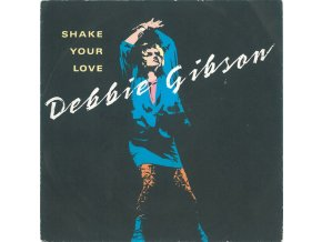 Debbie Gibson ‎– Shake Your Love 7''