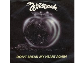 Whitesnake ‎– Don't Break My Heart Again 7''