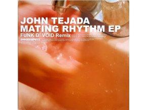 John Tejada – Mating Rhythm EP
