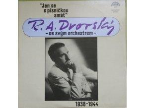 R. A. Dvorský Se Svým Orchestrem – Jen Se S Písničkou Smát (1938-1944)