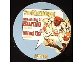Smithmonger ‎– Straight Out Of Burnie / Wind Up
