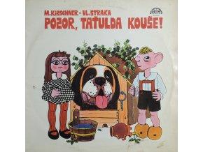 Spejbl & Hurvínek, M. Kirschner* - Vl. Straka – Pozor, Taťulda Kouše!.jpeg