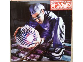 Roger Sanchez – S-Man Classics (The Essential Sanchez Mixes)