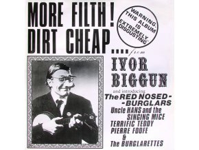 Ivor Biggun And Introducing The Red Nosed - Burglars – More Filth ! Dirt Cheap
