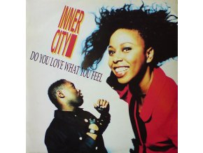 Inner City – Do You Love What You Feel