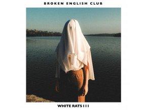 Broken English Club – White Rats III [L.I.E.S.]