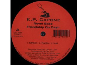 K.P. Capone – Never Base Friendship On Cash / Got To Get It