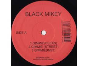 Black Mikey – Gimmie / We Drop Bombs