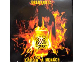 Dredknotz – Causin A Menace / Tha Anthem