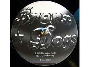 Bronx Dogs – 212 (The Weya Funk) / 313 (True Feeling)