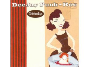 Deejay Punk-Roc – Chicken Eye