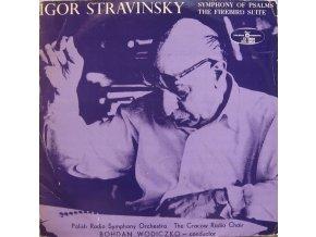 Igor Stravinsky - Polish Radio Symphony Orchestra*, The Cracow Radio Choir* - Bohdan Wodiczko – Symphony Of Psalms / The Firebird Suite
