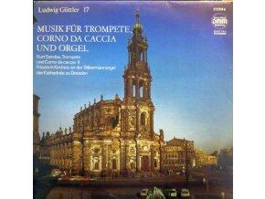 Ludwig Güttler, Kurt Sandau, Friedrich Kircheis – Musik Für Trompete, Corno Da Caccia Und Orgel