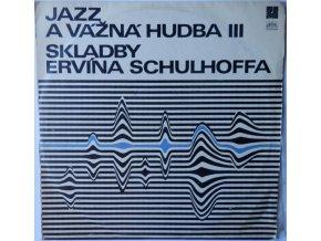 Jazz A Vážná Hudba III. - Skladby Ervína Schulhoffa