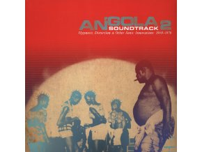 Angola Soundtrack 2 - Hypnosis, Distortion & Other Innovations 1969 - 1978 [Analog Africa]
