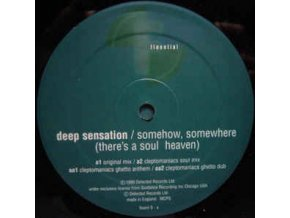 Deep Sensation ‎– Somehow, Somewhere (There's A Soul Heaven)