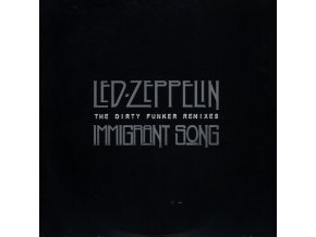 Led-Zeppelin – Immigrant Song (The Dirty Funker Remixes)