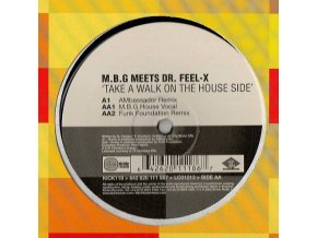 M.B.G* Meets Dr. Feel-X* – Take A Walk On The House Side