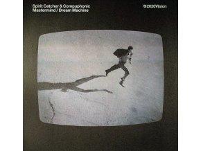 Spirit Catcher & Compuphonic – Mastermind / Dream Machine