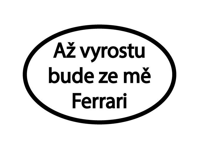 Až vyrostu bude ze mě Ferrari