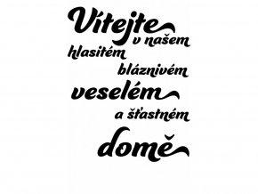 Vítejte v našem hlasitém bláznivém veselém a šťastném domě