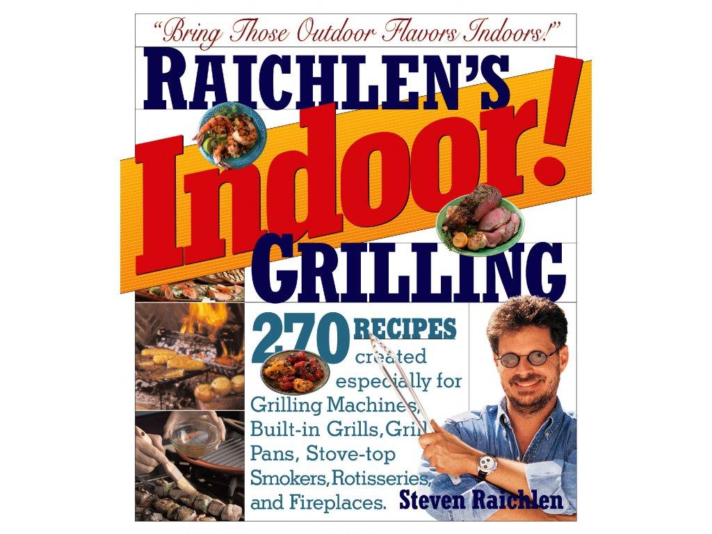Steven Raichlen - Indoor grilling
