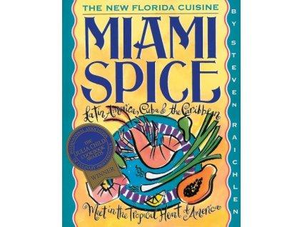 Steven Raichlen - Miami Spice