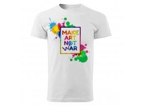GR01 011 Make Art Not War Panske tricko WHITE