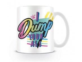 dump your ass