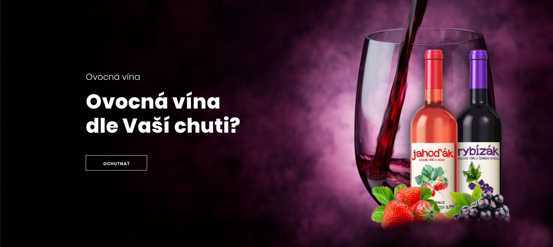Ovocná vína. Ovocná vína dle Vaší chuti?